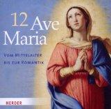 12 Ave Maria: - Musik CD